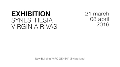 SOLO EXHIBITION SYNESTHESIA/WIPO (Geneva) en: https://youtu.be/gJ3Byg0Ni8w